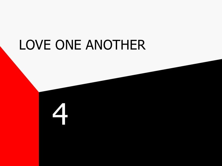 LOVE ONE ANOTHER 4