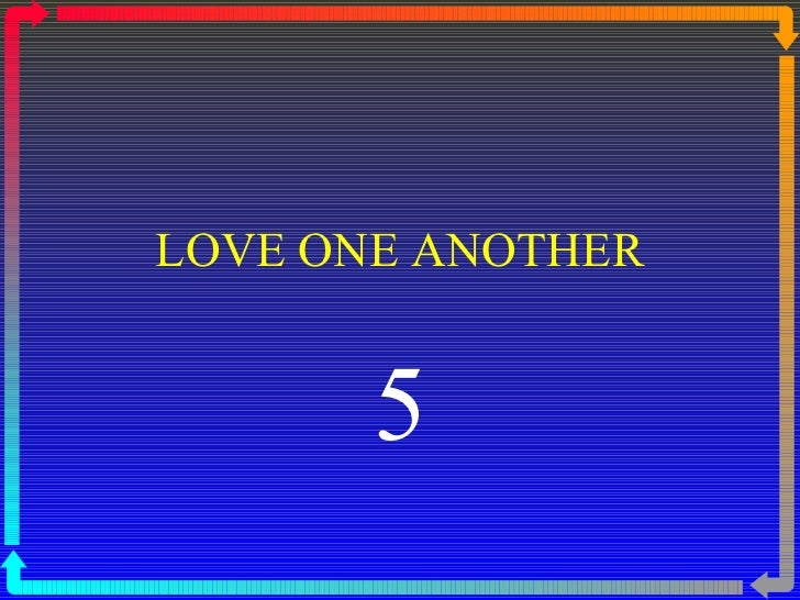 LOVE ONE ANOTHER 5