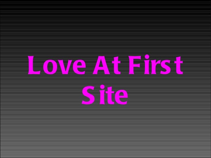 Love At First Site