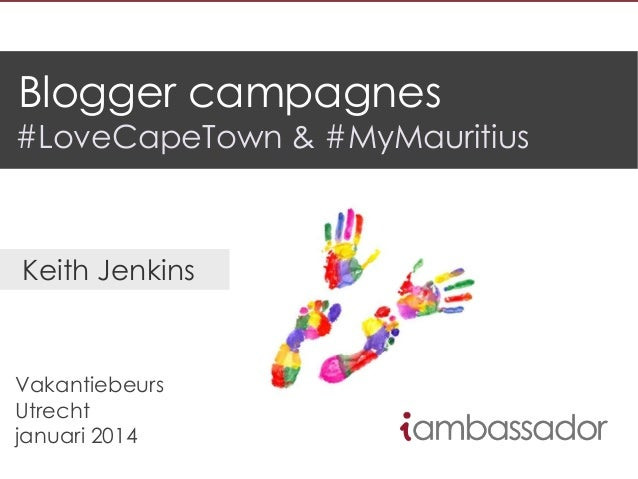 Blogger campagnes  #LoveCapeTown & #MyMauritius  Keith Jenkins  Vakantiebeurs Utrecht januari 2014