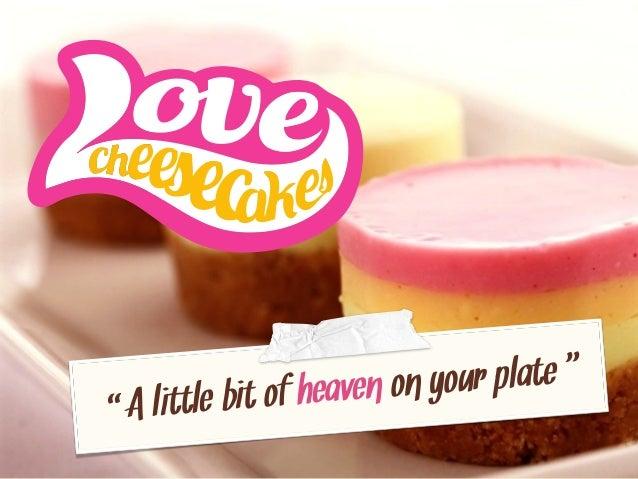 Lovecheesecakes company presentation 2013