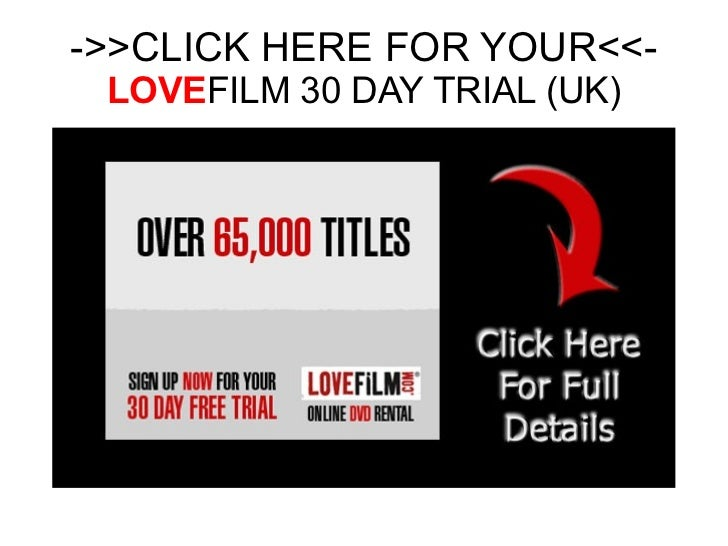 ->>CLICK HERE FOR YOUR<<- LOVE FILM 30 DAY TRIAL (UK)