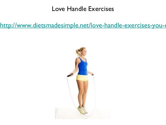 Love Handle Exerciseshttp://www.dietsmadesimple.net/love-handle-exercises-you-c