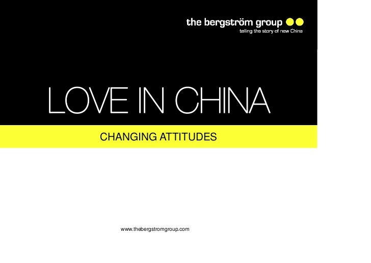 LOVE IN CHINA   CHANGING ATTITUDES      www.thebergstromgroup.com
