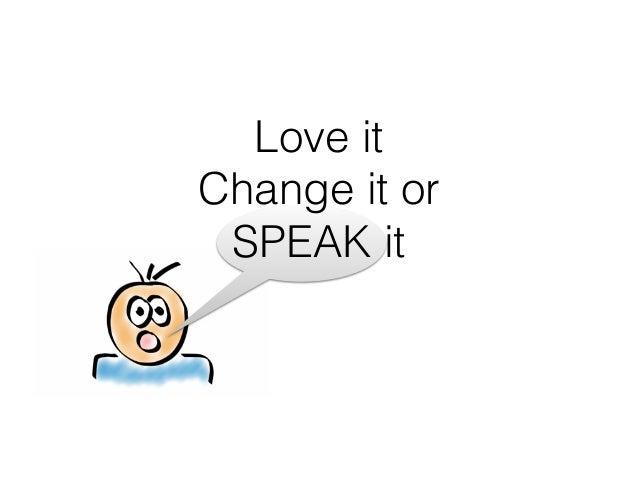 Love it Change it or SPEAK it