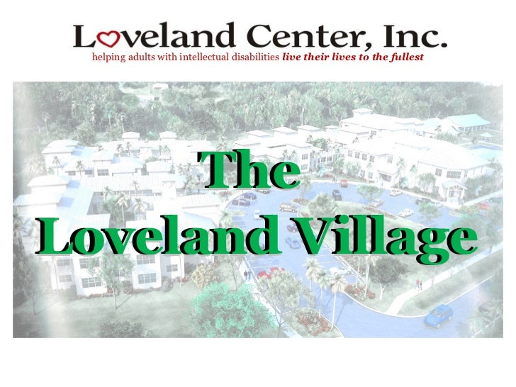 helping adults with intellectual disabilities  live their lives to the fullest The  Loveland Village The  Loveland Village