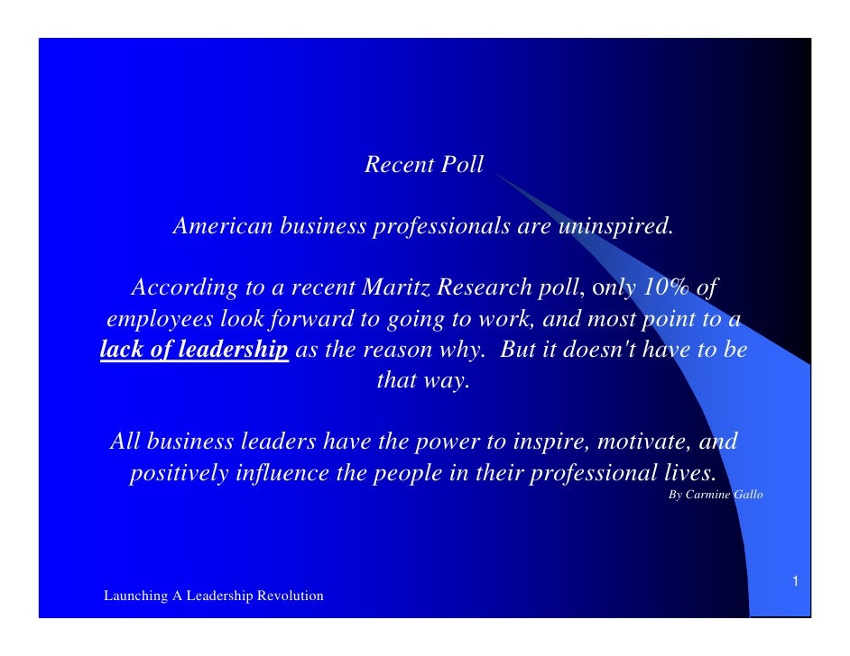 Recent Poll          American business professionals are uninspired.   According to a recent Maritz Research poll, only 10...