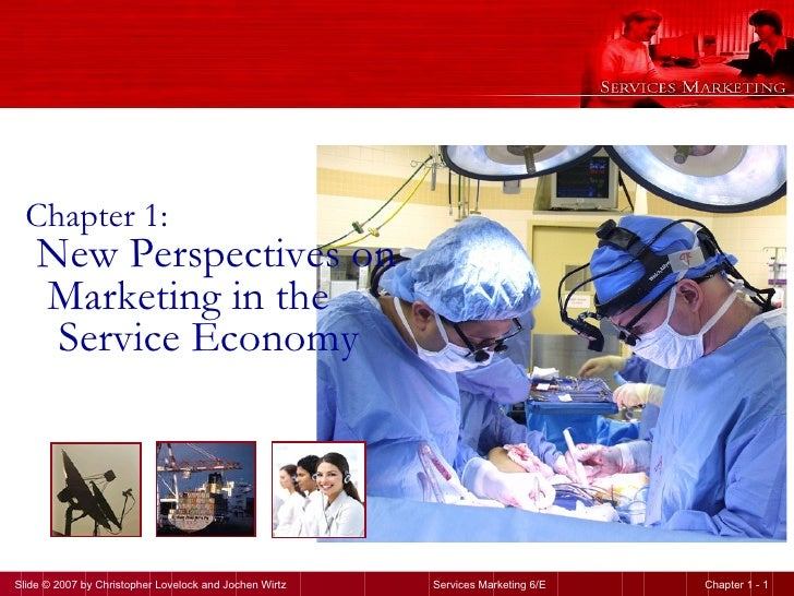 Chapter 1: New Perspectives on  Marketing in the Service Economy
