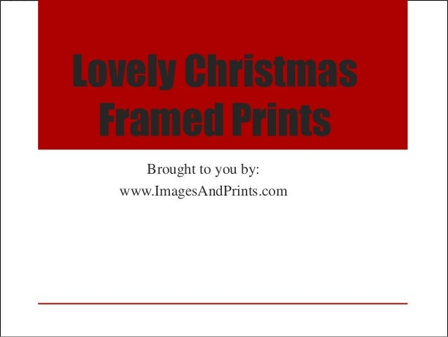 Lovely Christmas  Framed Prints     Brought to you by:  www.ImagesAndPrints.com
