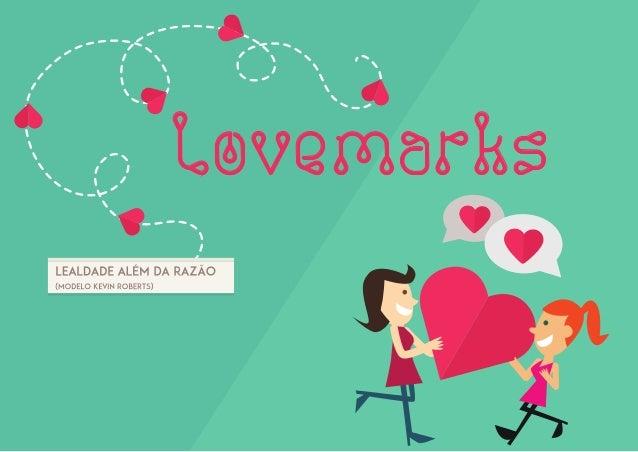 Lovemarks - loyalty beyond reason