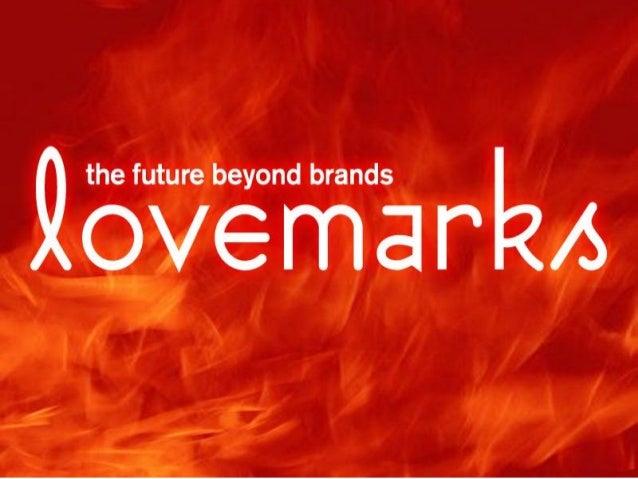 Lovemarks Presentation - Brand Pioneers April 9 2013