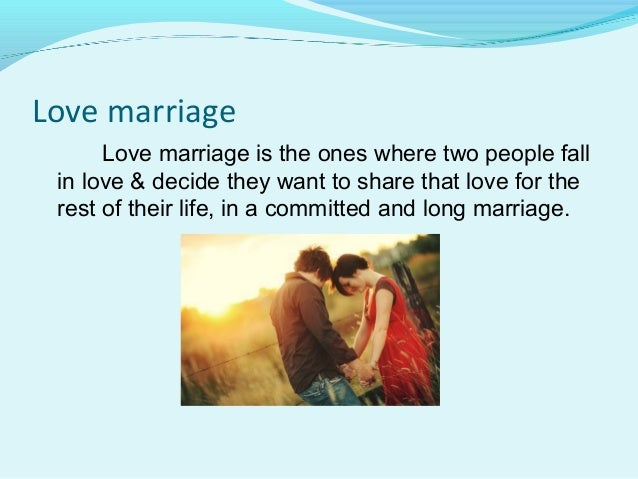 Arranged Marriages vs Love Marriages essays