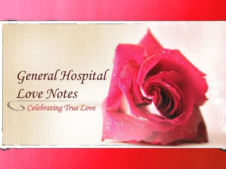 General HospitalLove Notes  Celebrating True Love