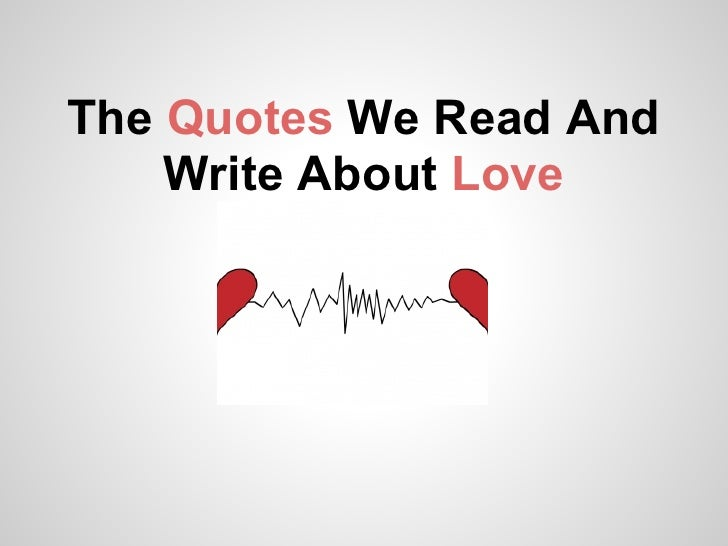 The Quotes We Read And Write About Love