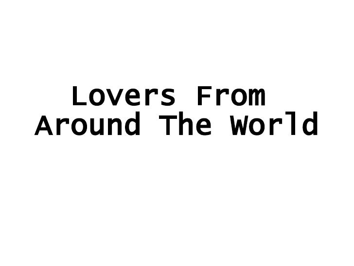 Lovers  From  Around The World
