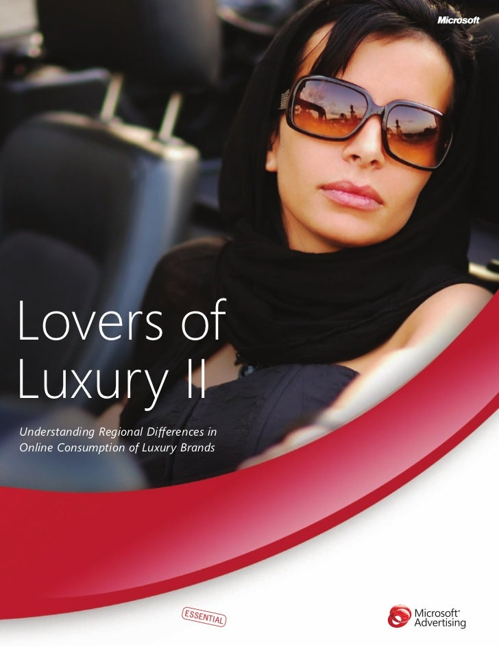 Lovers ofLuxury IIUnderstanding Regional Differences inOnline Consumption of Luxury Brands