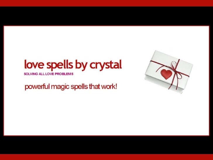 Love Spells by Crystal - Cast Magic Spells for Love, Money & Revenge