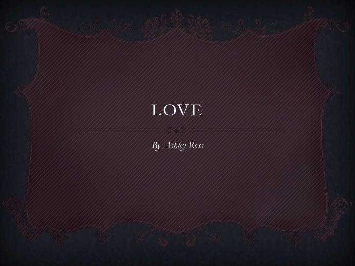 LOVEBy Ashley Ross