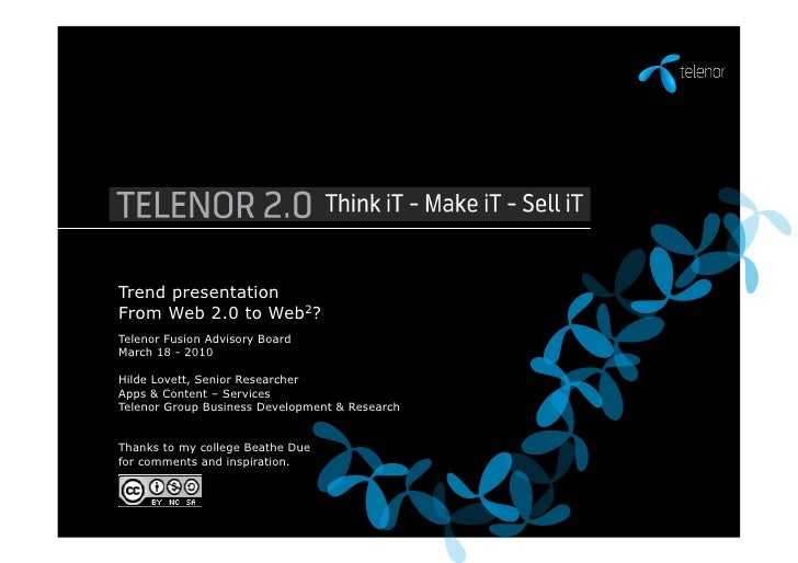 Trend presentation           From Web 2.0 to Web2?           Telenor Fusion Advisory Board           March 18 - 2010      ...