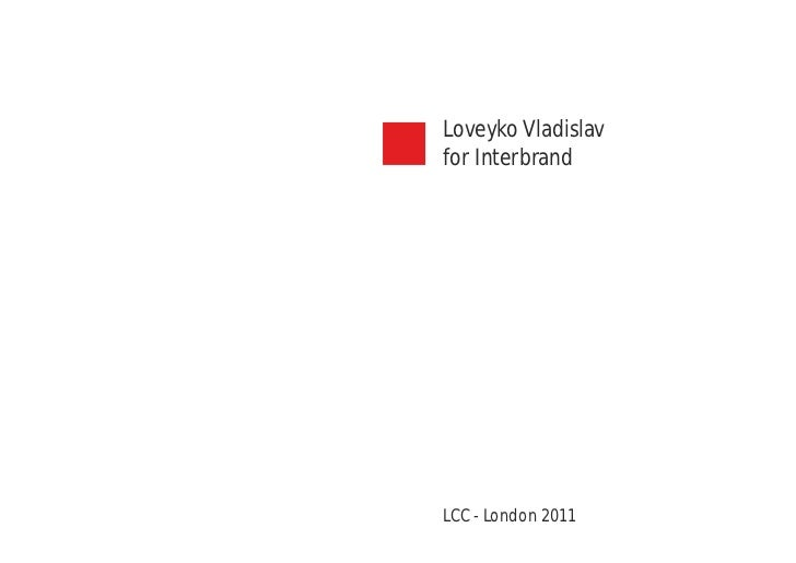 Loveyko Vladislavfor InterbrandLCC - London 2011
