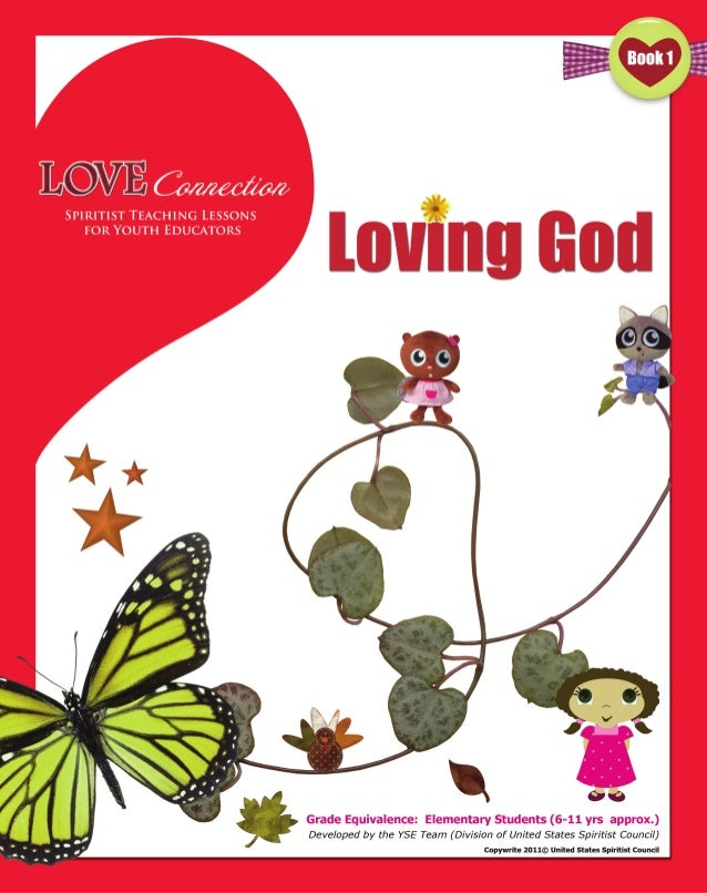 Love Connection                Spiritist Teaching Lessons for Youth Educators                            Book 1 – Loving G...