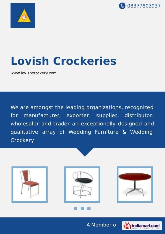 08377803937 A Member of Lovish Crockeries www.lovishcrockery.com We are amongst the leading organizations, recognized for ...