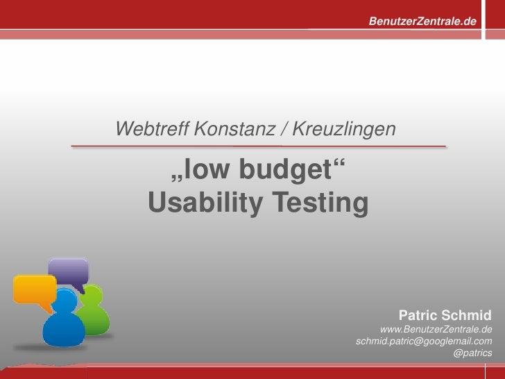 Low Budget Usability Testing Webtreff Konstanz Patric Schmid Benutzerzentrale