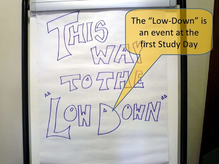 """The """"Low-Down"""" is an event at the first Study Day"""