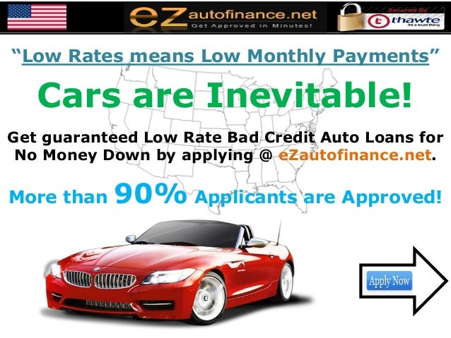 """Low Rates means Low Monthly Payments""Cars are Inevitable!Get guaranteed Low Rate Bad Credit Auto Loans forNo Money Down b..."