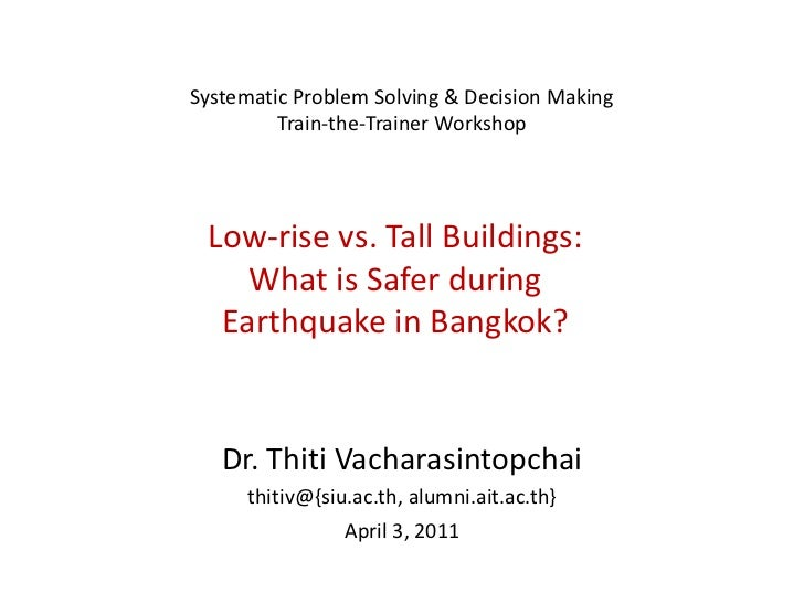 Systematic Problem Solving & Decision Making         Train-the-Trainer Workshop Low-rise vs. Tall Buildings:    What is Sa...