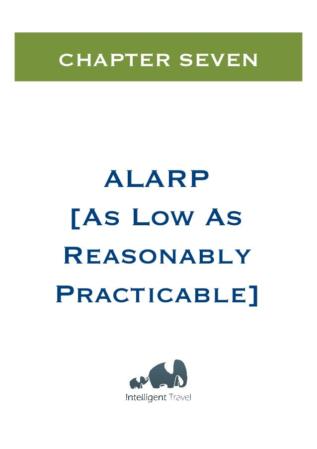 CHAPTER SEVEN  ALARP [As Low As Reasonably Practicable]