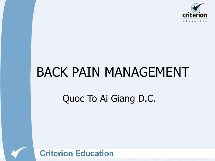 BACK PAIN MANAGEMENT Quoc To Ai Giang D.C.