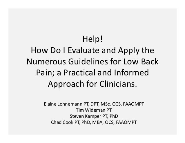 Help!  How Do I Evaluate and Apply the Numerous Guidelines for Low Back   Pain; a Practical and Informed      Approach for...