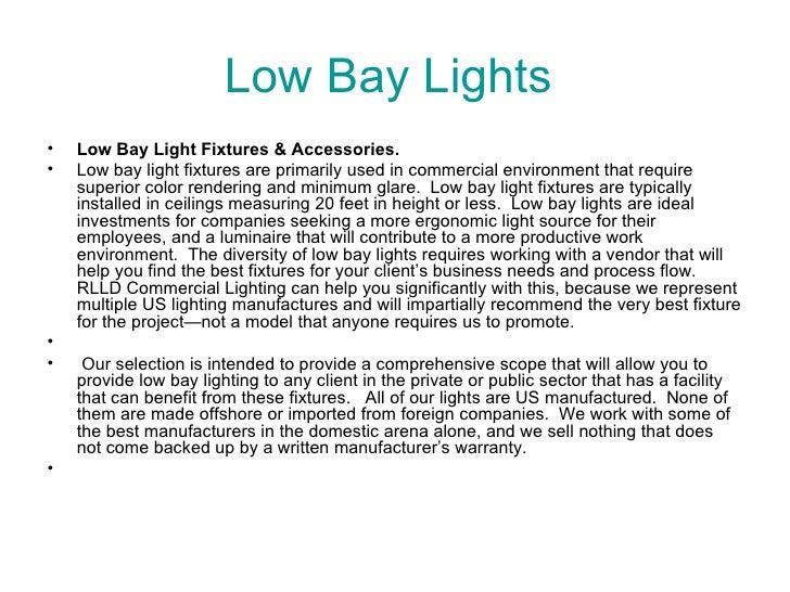Low Bay Lights  <ul><li>Low Bay Light Fixtures & Accessories. </li></ul><ul><li>Low bay light fixtures are primarily used ...