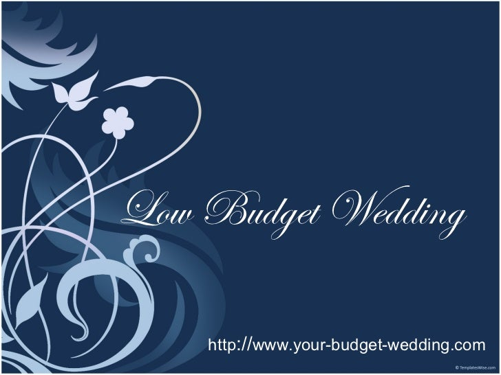 Some Low Budget Wedding Ideas For You