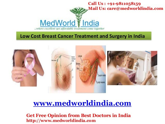 Low Cost Breast Cancer Treatment and Surgery in India www.medworldindia.com Get Free Opinion from Best Doctors in India ht...