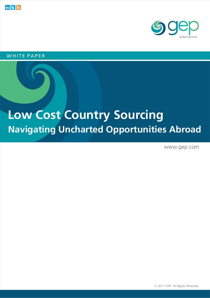 WHITE PAPERLow Cost Country SourcingNavigating Uncharted Opportunities Abroad                                     www.gep....
