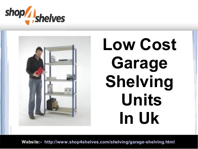 Low cost garage shelving units in uk for Garage low cost