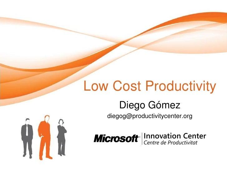 Low Cost Productivity        Diego Gómez    diegog@productivitycenter.org