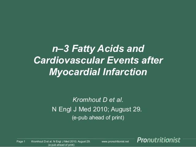 www.pronutritionist.net n–3 Fatty Acids and Cardiovascular Events after Myocardial Infarction Kromhout D et al. N Engl J M...