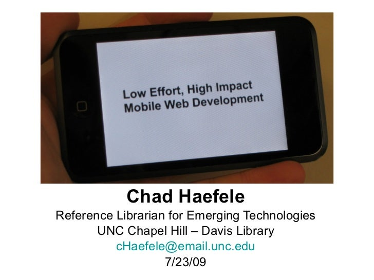 Chad Haefele Reference Librarian for Emerging Technologies UNC Chapel Hill – Davis Library [email_address] 7/23/09