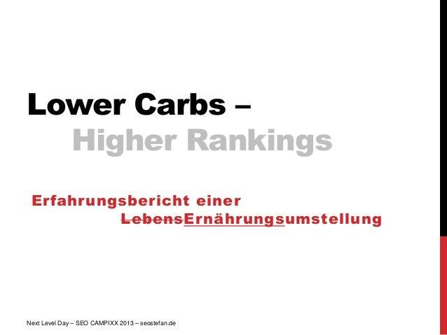 Lower Carbs, Higher Rankings – SEO CAMPIXX 2013 (Next Level Day)