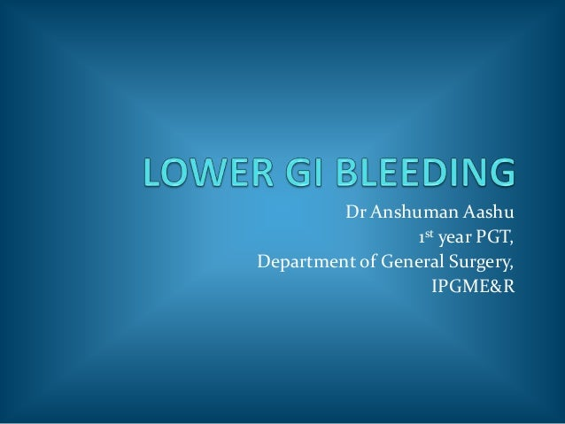 Lower Gastro-Intestinal Bleed