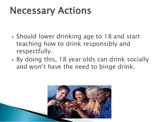 Why should the drinking age be lowered?