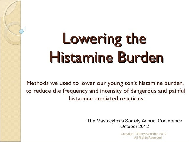 Lowering the Histamine Burden Oct 2012 Mastocytosis Conference