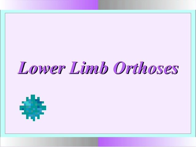 Lower limb orthoses