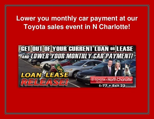 Lower you monthly car payment at our Toyota sales event in N Charlotte!