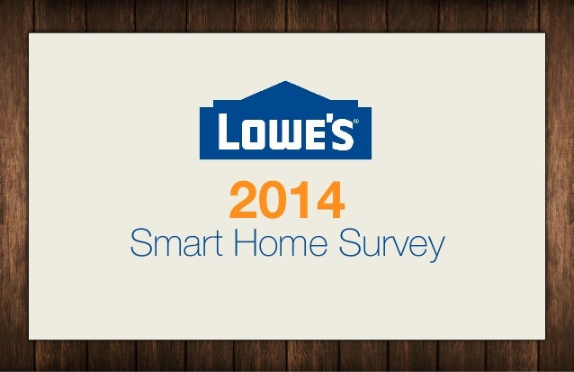 Lowe's 2014 smart home survey report