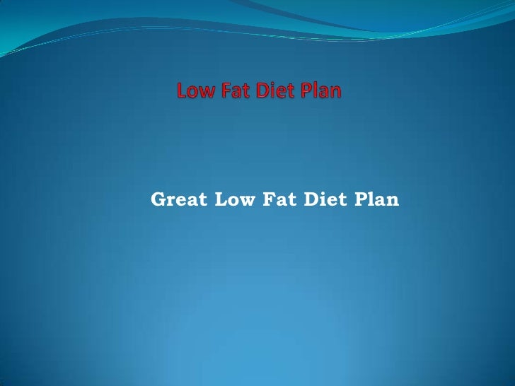 Low Fat Diet Plan<br />Great Low Fat Diet Plan<br />