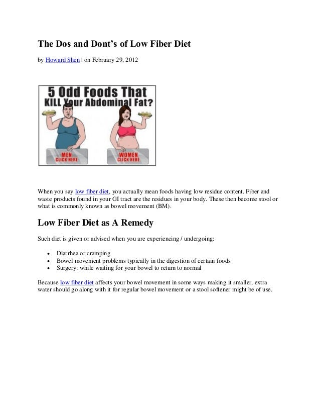 The Dos and Dont's of Low Fiber Dietby Howard Shen | on February 29, 2012When you say low fiber diet, you actually mean fo...